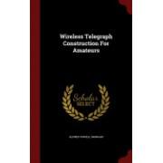 Wireless Telegraph Construction for Amateurs
