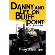 Danny and Life on Bluff Point by Mary Ellen Lee