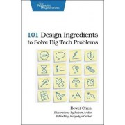 101 Design Ingredients to Solve Big Tech Problems by Eewei Chen