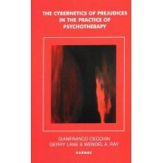 Cybernetics of Prejudices in the Practice of Psychotherapy by Gianfranco Cecchin