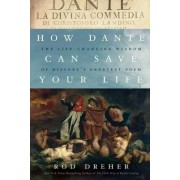 How Dante Can Save Your Life by Rod Dreher