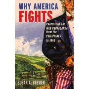 Why America Fights by Susan A. Brewer