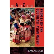 The A to Z of the Peoples of the Southeast Asian Massif by Jean Michaud