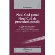 Noul Cod penal. Noul Cod de procedura penala. Legile de executare. Actualizat 7 februarie - cu modificarile aduse prin O.U.G. nr. 3/2014