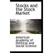 Stocks and the Stock Market by Of Political and Social Science Academy of Political and Social Science