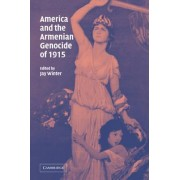 America and the Armenian Genocide of 1915 by Dr Jay Winter