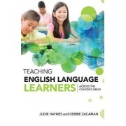 Teaching English Language Learners Across the Content Areas by Judie Haynes