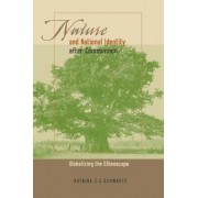 Nature and National Identity After Communism by Katrina Z.S. Schwartz