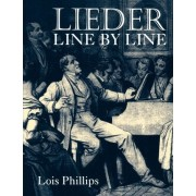 Lieder Line by Line by Lois Phillips