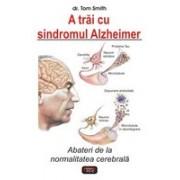 A trai cu sindromul Alzheimer.