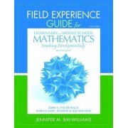 Field Experience Guide for Elementary and Middle School Mathematics by John A. Van de Walle