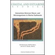 Interactions Between Macro- And Microorganisms in Marine Sediments by Erik Kristensen