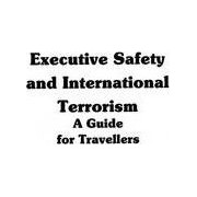 Executive Safety and International Terrorism by Anthony J. Scotti