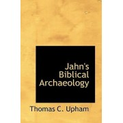 Jahn's Biblical Archaeology by Thomas Cogswell Upham