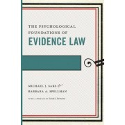 The Psychological Foundations of Evidence Law by Michael J. Saks