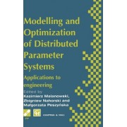 Modelling and Optimization of Distributed Parameter Systems Applications to Engineering by K. Malanowski