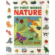 My First Words: Nature: Learn the Names of Animals and Plants!