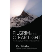 Pilgrim of the Clear Light by Ken Winkler
