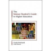 The Mature Student's Guide to Higher Education by Linda Pritchard
