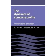 The Dynamics of Company Profits by Dennis C. Mueller