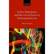 Cyber Operations and the Use of Force in International Law by Marco Roscini