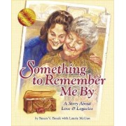 Something to Remember Me By by Susan V Bosak