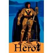 The Heartless Hero by Jr L K Wilson