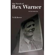 The Novels of Rex Warner by N H Reeve