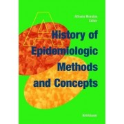 A History of Epidemiologic Methods and Concepts by Alfredo Morabia