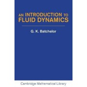 An Introduction to Fluid Dynamics by G. K. Batchelor