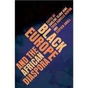 Black Europe and the African Diaspora by Darlene Clark Hine
