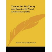 Treatise on the Theory and Practice of Naval Architecture (1841) by Augustin Francis Bullock Creuze
