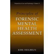 Principles of Forensic Mental Health Assessment by Kirk Heilbrun