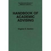 Handbook of Academic Advising by Virginia N. Gordon