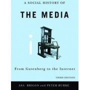 Social History of the Media by Asa Briggs