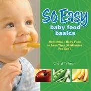 So Easy Baby Food Basics by Cheryl Tallman