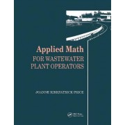Applied Math for Wastewater Plant Operators by Joanne K. Price