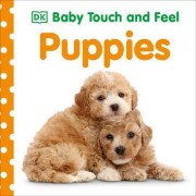 Baby Touch and Feel Puppies by DK
