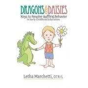 Dragons & Daisies: Keys to Resolve Baffling Behaviors in Early Childhood Education