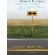 Careers in Psychology: Opportunities in a Changing World by Tara Kuther
