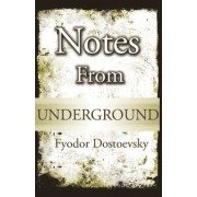 Notes from Underground by Fyodor Dostoevsky