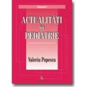 ACTUALITATI IN PEDIATRIE (VOL. 1+2).