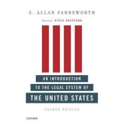 An Introduction to the Legal System of the United States, Fourth Edition by E. Allan Farnsworth