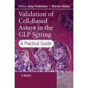 Validation of Cell-based Assays in the GLP Setting by Uma Prabhakar