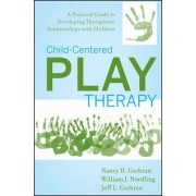 Child-centered Play Therapy by Nancy H. Cochran