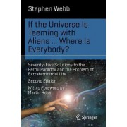 If the Universe is Teeming with Aliens ... Where is Everybody? 2015 by Stephen Webb