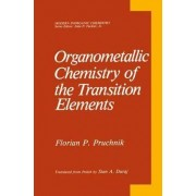 Organometallic Chemistry of the Transition Elements by Florian P. Pruchnik