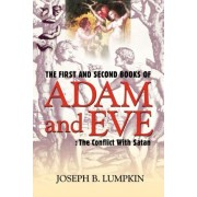The First and Second Books of Adam and Eve by Joseph B. Lumpkin