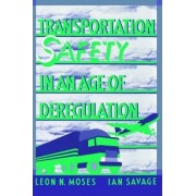 Transportation Safety in an Age of Deregulation by Leon N. Moses