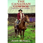 The Canadian Cowboy by Andy Russell